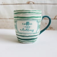 Coffee Then Adulting Extra Large Coffee Mug Cup Noblesville