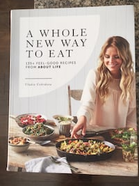 A Whole New Way to Eat - brand new cookbook Surrey, V3S 7Y4