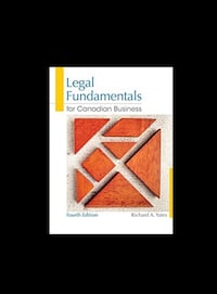 Legal Fundamentals for Canadian Business (4th Edition) New Westminster, V3M