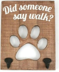 "Dog Puppy leash Hook Decor ""did someone say Walk"" New Gift  Newmarket, L3X 1V6"