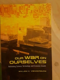 Our War on Ourselves: Rethinking Science, Technolo Toronto, M5V