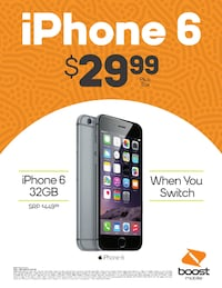 $30 IPHONE 6 WHEN YOU SWITCH TO BOOST!!! 1301 mi