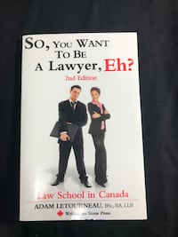 so, You ant to Be a Lawyer, Eh? 2nd Edition by Adam Letourneau Vancouver, V6B