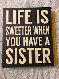 "Life is Sweeter When You Have a Sister Decoration - pickup in Aiea across old Toys R Us - 10"" x 12"" Aiea, 96701"