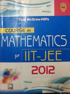 Course in Mathematics for IIT-JEE 2012