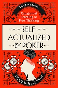 Self-Actualized by Poker: The Path from Categorical Learning to Free-Thinking (Kindle eBook, FREE through October 21st) SOMERVILLE