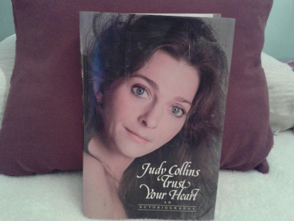 Judy Collins Trust Your Heart Autobiography