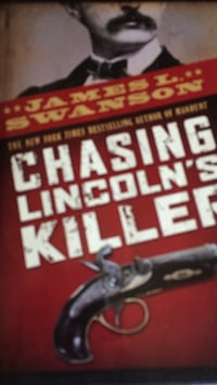 Chasing Lincoln's Killer by James L. Swanson Windsor Mill, 21244