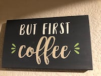 """""""But First Coffee"""" Wall Sign Scottsdale, 85260"""