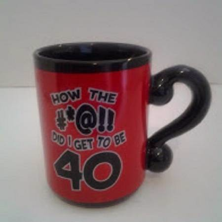 """HOW THE #*@!! DID I GET TO BE 40"" MUG/CUP Vienna, VA 22182, USA"