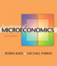Foundations of Microeconomics- 4th Edition by Robin Bade and Michael Parkin