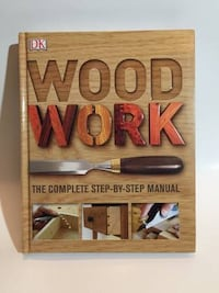 Wood Work The Complete Step-By-Step Manual