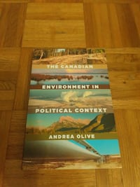 The Canadian Environment in Political Context by Andrea Olive (POL203) TORONTO