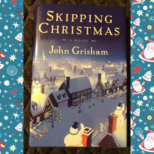Skipping Christmas.John Grisham Skipping Christmas