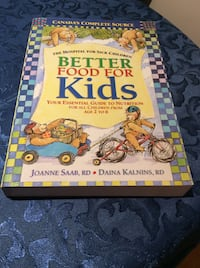 Brand New BETTER FOOD FOR Kids (age 2-6) CANADA'S COMPLETE SOURCE Brampton, L7A 3M5