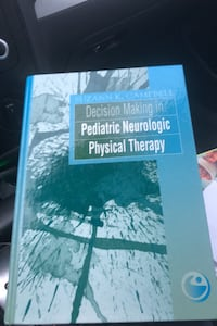 Decision Making in Pediatric Neurologic Physical Therapy
