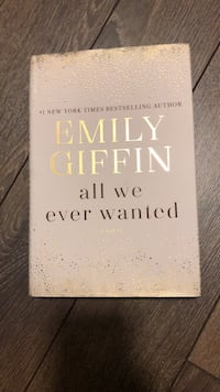 Emily Giffin - All we ever wanted *hard cover*