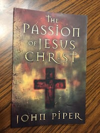 The Passion of the Christ by John Piper Naperville