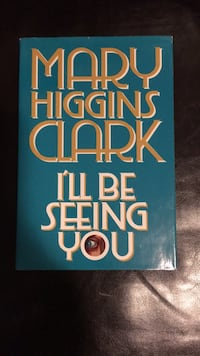 Mary Higgins Clark I'll be seeing you hard cover Richmond, V6X 2J5