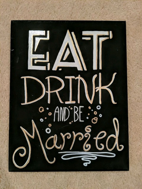 Eat, Drink and be Married hand painted sign