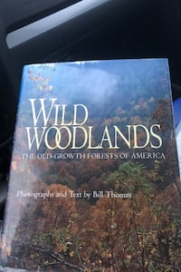 Wild Woodlands. The Old-Growth Forests of America