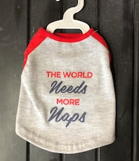 """Pet """"THE WORLD NEEDS MORE NAPS"""" by: Every Dog is a Hero Size Small Dillsburg, 17019"""