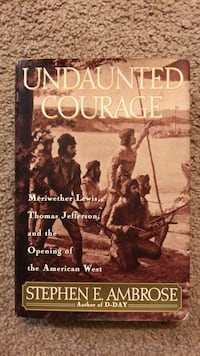 Undaunted   Courage,  Meriwether Lewis, Thomas Jefferson, and the opening of the American West Alexandria, 22303