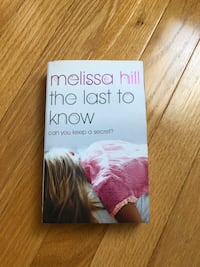 The Last to Know - Melissa Hill Markham, L6B 1N4