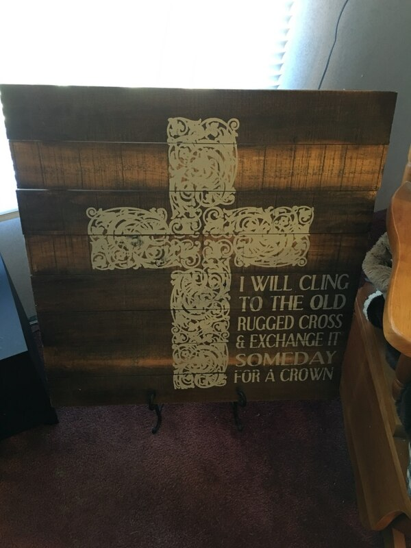 I Will Cling To The Old Rugged Cross And Exchange It Someday For A Crown Signage
