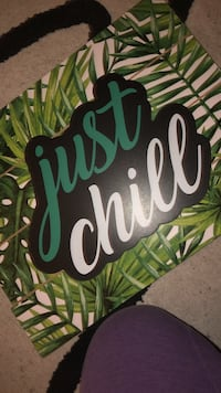 """""""Just Chill """" Sign Orland Hills, 60487"""