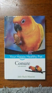 Your Happy Healthy Pet /Conure 2nd Edition  Los Angeles, 90031