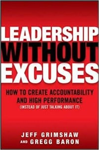 "Book ""Leadership Without Excuses"" by Jeff Grimshaw and Gregg Baron"