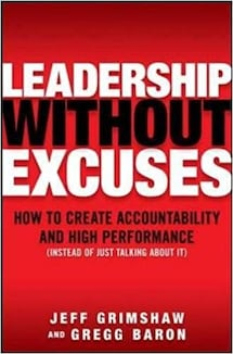 """Book """"Leadership Without Excuses"""" by Jeff Grimshaw and Gregg Baron"""