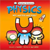 Basher Science, Physics   Silver Spring, 20910