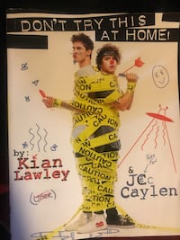 Don't Try This at Home by: Kian & Jc