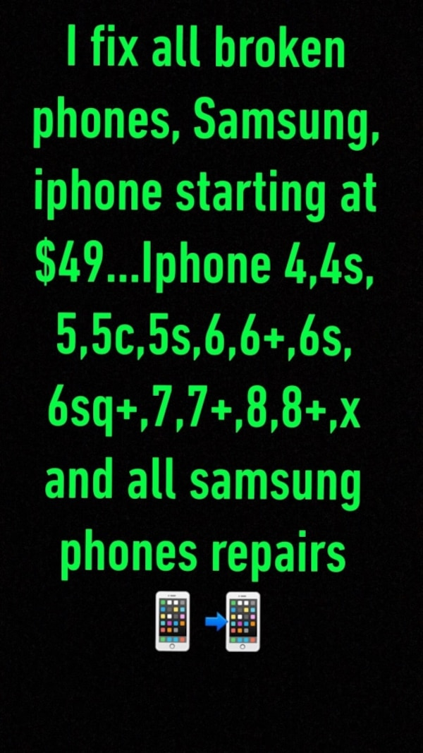 Phone screen repair I fix all broken phones iphone 4,4s,5,5c,5s,6,6+,6s,6sq+,7,7+,8,8+,x and all samsung phones repairs 21f615d6-8135-4b2c-8292-00dc4018cf83
