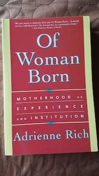 Of Woman Born: Motherhood as experience and institution Toronto, M3N 2T2