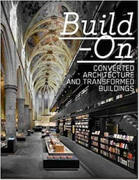 Build-On: Converted Architecture and Transformed Buildings - Arkitektur OSLO