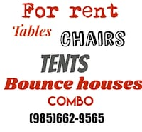 For rent tables ,chairs,bounce houses & tents   Tickfaw