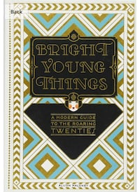 Bright Young Things - A Modern Guide To The Roaring Twenties