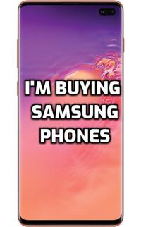 i am buying all samsung phones Toronto Division