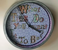Clock - 'What time do you want it to be?' Edmonton, T6E 2C5