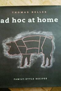 Ad Hoc at Home by Thomas Keller cookbook