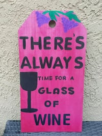 """""""There's always time for a glass of wine"""" sign Mission Viejo, 92692"""