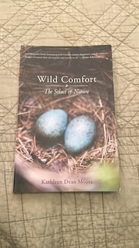 Wild comfort the solace of nature by Kathleen Dean Moore Sacramento, 95823