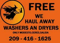 Read the ad.We take washers an dryers for free Modesto