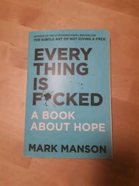 Every Thing is F*cked by Mark Manson Toronto, M8W 4C7
