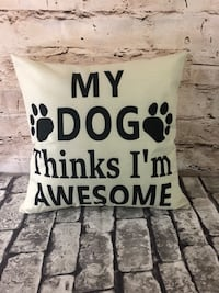 "My dog think I'm awesome decor pillow ""NEW""  Mission, V4S 1M3"