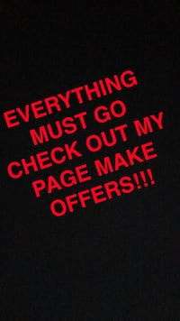 Everything must go check out my page make offers text Moreno Valley, 92555