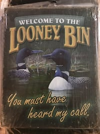 Welcome to the loony bin you must've heard my call tin sign null, K0A 3H0